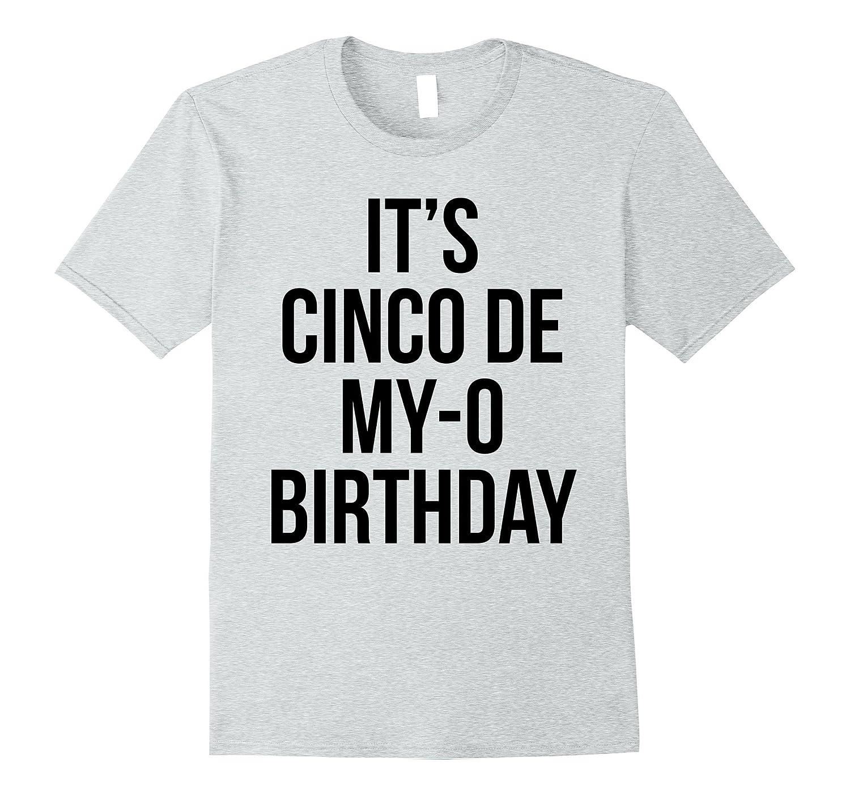 Its Cinco De My-O Birthday - Cinco De Mayo T-Shirt-Vaci