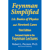 Feynman Lectures Simplified 1A: Basics of Physics & Newton's Laws (Everyone's Guide to the Feynman Lectures on Physic) (English Edition)