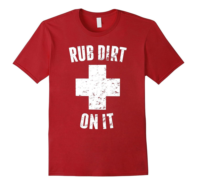 'Rub Dirt On It' Funny Baseball Sports T-shirt-TH