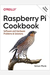 Raspberry Pi Cookbook: Software and Hardware Problems and Solutions Kindle Edition