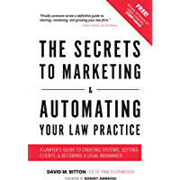 The Secrets to Marketing & Automating Your Law Practice: A Lawyer's Guide to Creating Systems, Getting Clients…