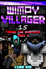 Wimpy Villager 15: Trash the Dungeon (Part II) Kindle Edition