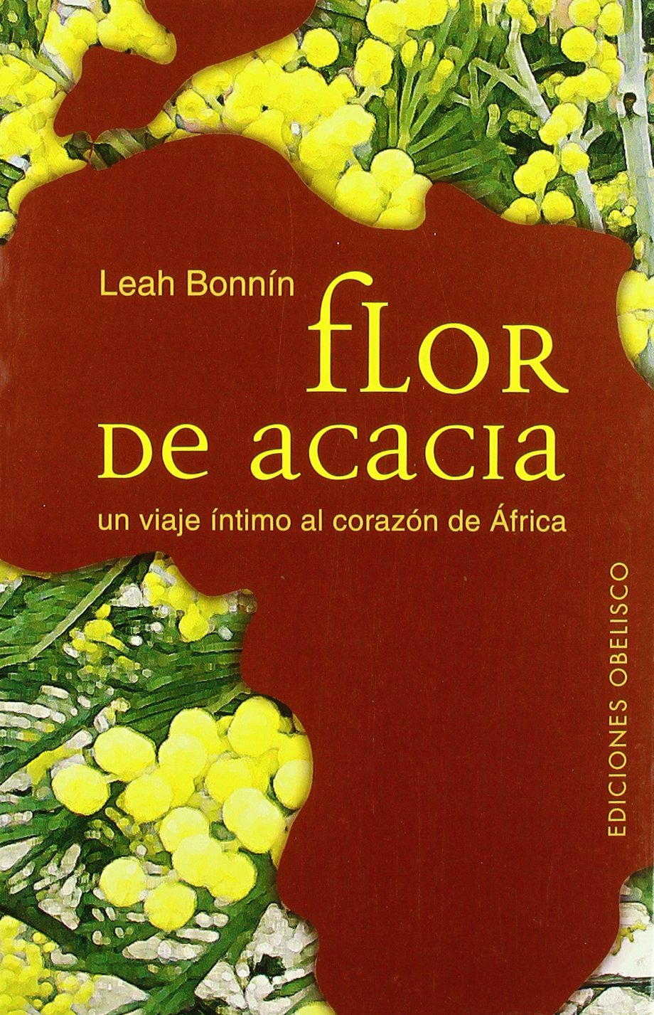 Flor de acacia-Un viaje íntimo al corazón de Africa NARRATIVA: Amazon.es: Ochando Aymerich, Carmen: Libros