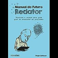 Manual do Futuro Redator: Técnicas e causos para quem quer se aventurar na profissão