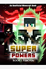 Superpowers: Book 1 - Reborn [An Unofficial Minecraft Book] (Crafty Tales 85) Kindle Edition