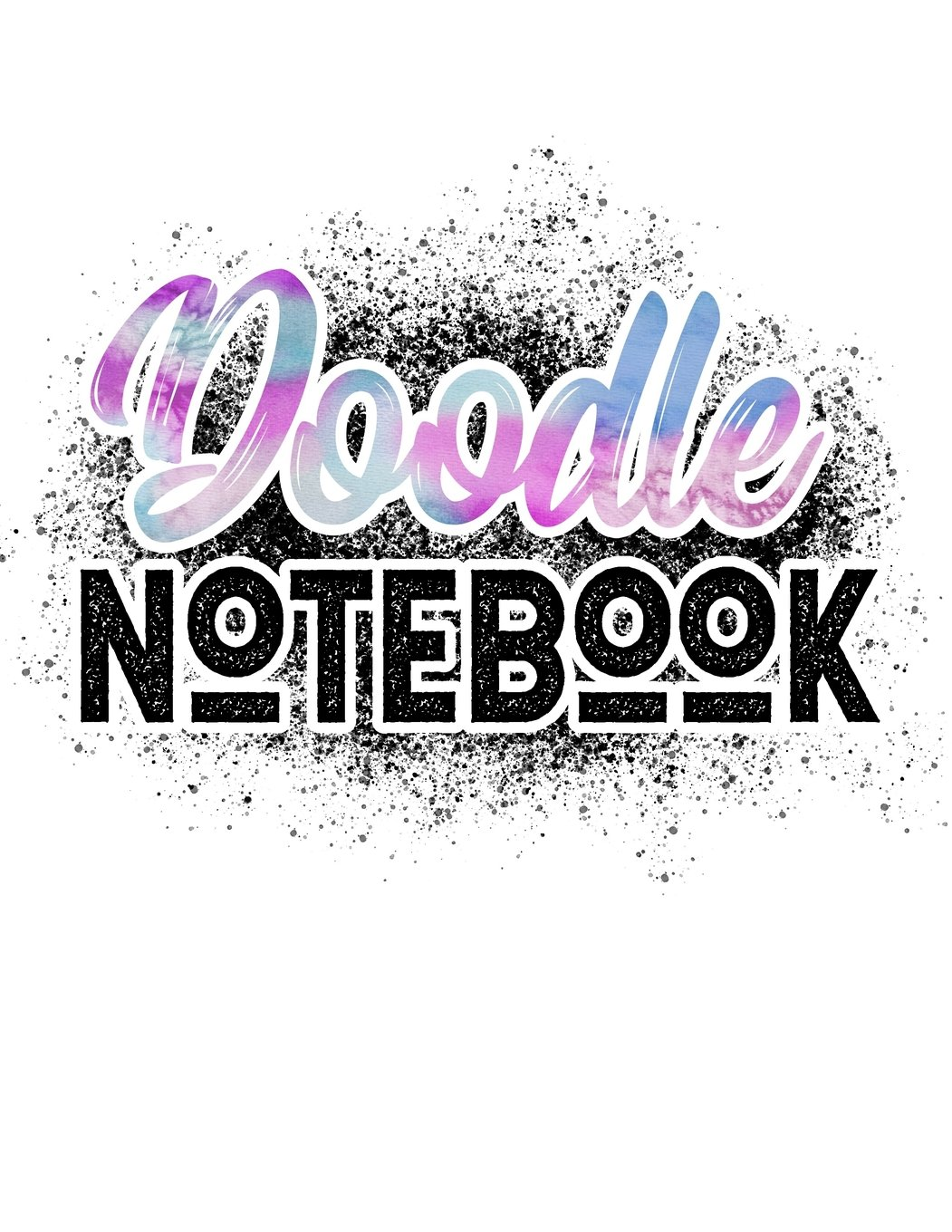 Doodle Notebook: 8.5 x 11, 120 Unlined Blank Pages For Unguided Doodling, Drawing, Sketching & Writing