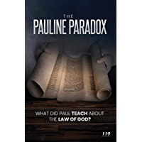 The Pauline Paradox: What Did Paul Teach About the Law of God?
