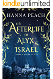 The Afterlife of Alyx & Israel: A Dark Angel Novel