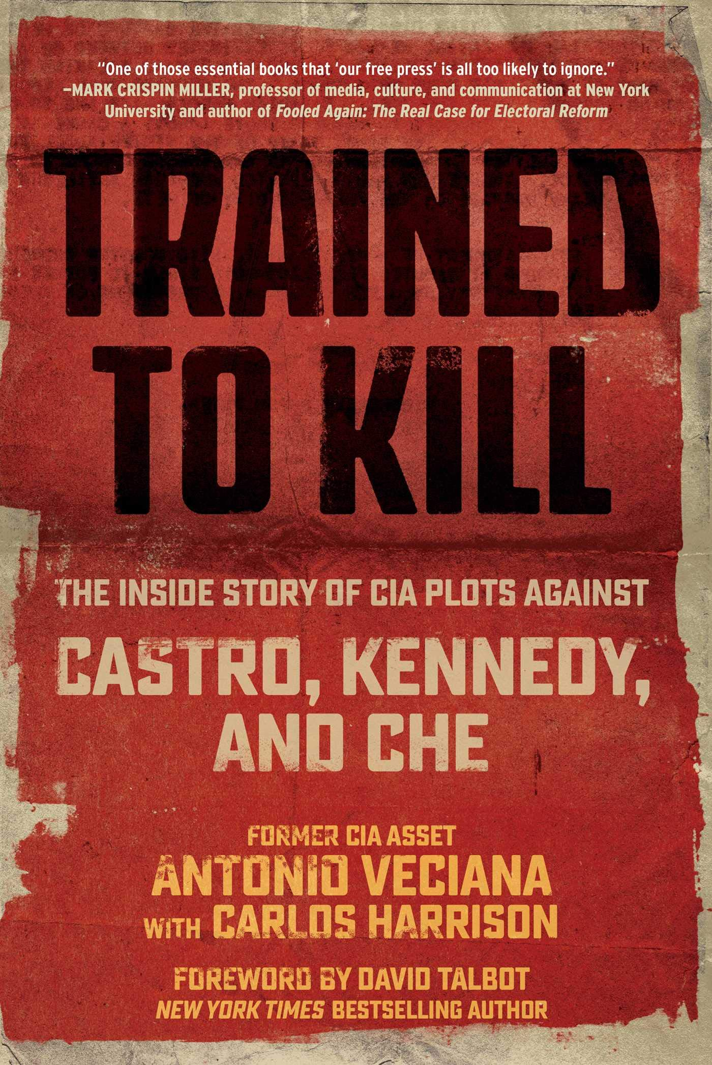 Trained to Kill: The Inside Story of the CIA Plots Against ...