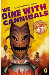 We Dine with Cannibals (An Accidental Adventure) Paperback