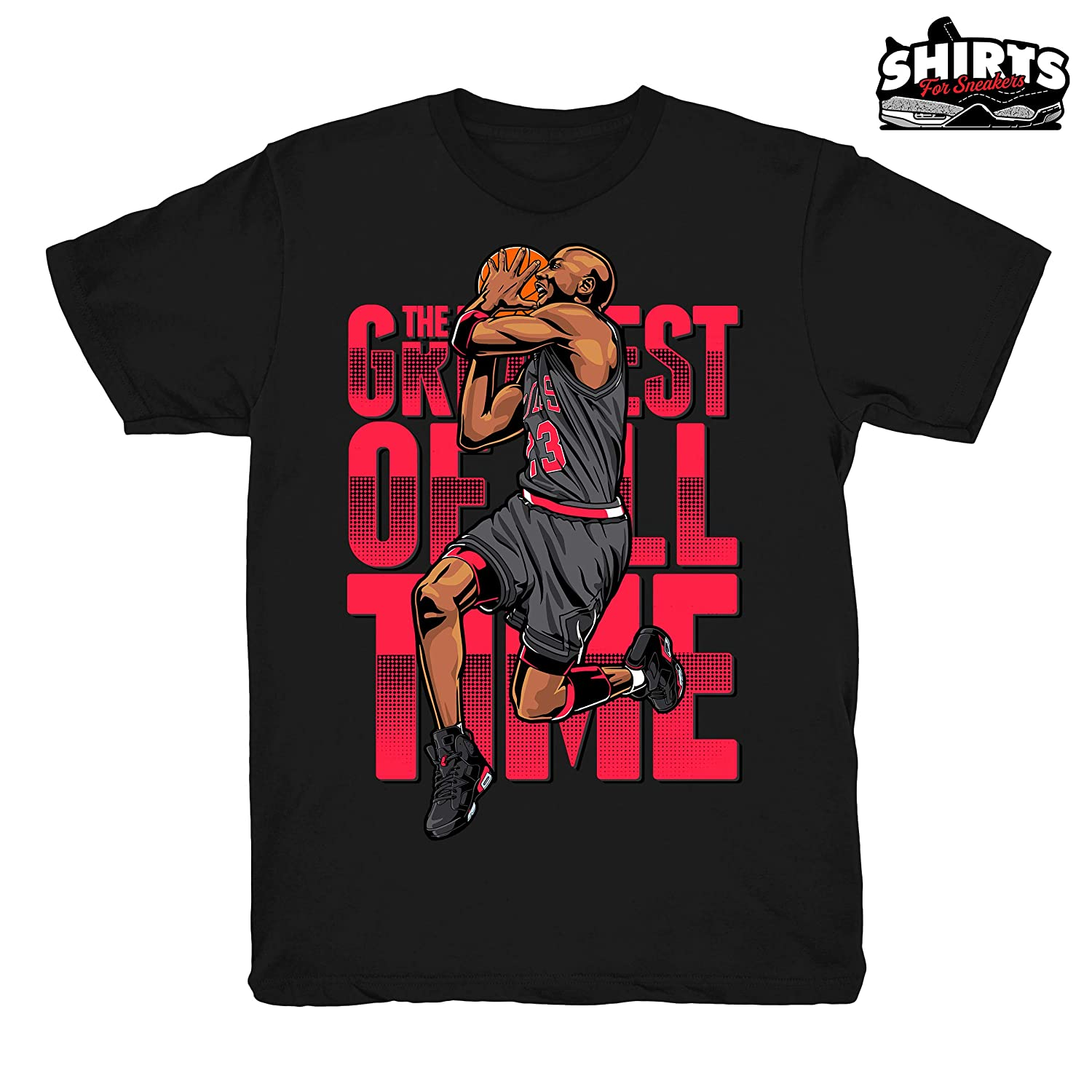2137dddf6fcb Amazon.com  Infrared 6 The Greatest Shirt to Match Jordan 6 Infrared  Sneakers Black t-Shirts  Clothing