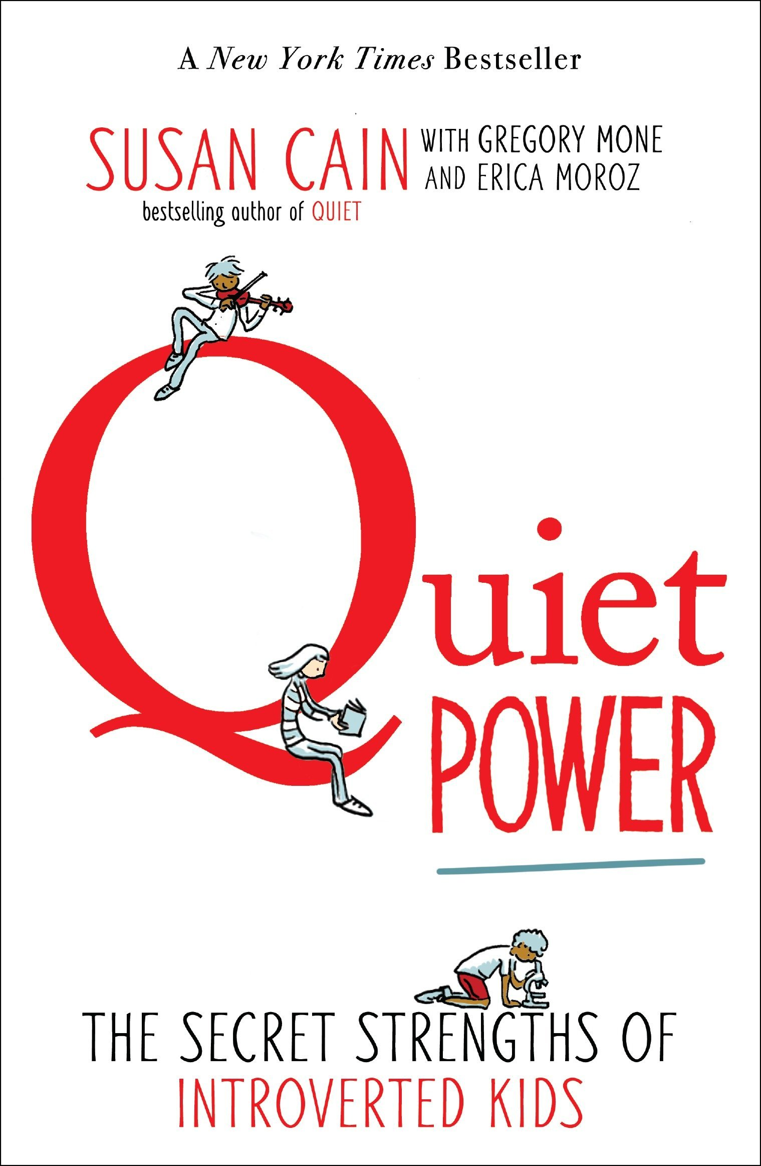 Quiet Power The Secret Strengths Of Introverted Kids Susan Cain