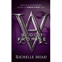 Blood Promise: Vampire Academy Volume 4