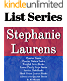 LIST SERIES: STEPHANIE LAURENS: SERIES READING ORDER: CYNSTER BOOKS, CYNSTER SISTERS BOOKS, TANGLES REINS BOOKS, LESTER FAMILY SAGA BOOKS, BASTION BOOKS, ADVENTURERS QUARTET BY STEPHANIE LAURENS