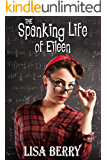 The Spanking Life of Eileen: corporal punishment in a 1950's boarding school (English Edition)
