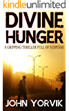 DIVINE HUNGER a gripping thriller full of suspense (Camden Noir Crime Thrillers Trilogy Book 2)