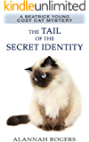 The Tail of the Secret Identity (Beatrice Young Cozy Cat Mysteries Book 3)