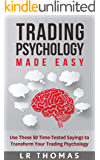 Trading Psychology Made Easy: Use These 50 Time-Tested Sayings to Transform Your Trading Psychology (English Edition)