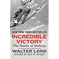 Incredible Victory: The Battle of Midway (Classics of War) (English Edition)