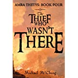 The Thief Who Wasn't There (Amra Thetys Book 4)