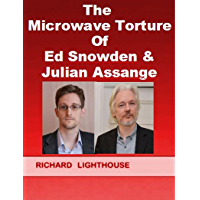 The Microwave Torture of Ed Snowden & Julian Assange: Targeted Individuals