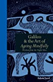 Galileo & The Art of Ageing Mindfully: Wisdom from the Night Skies (Mindfulness)