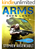 ARMS Eden Lost: (Book 4)