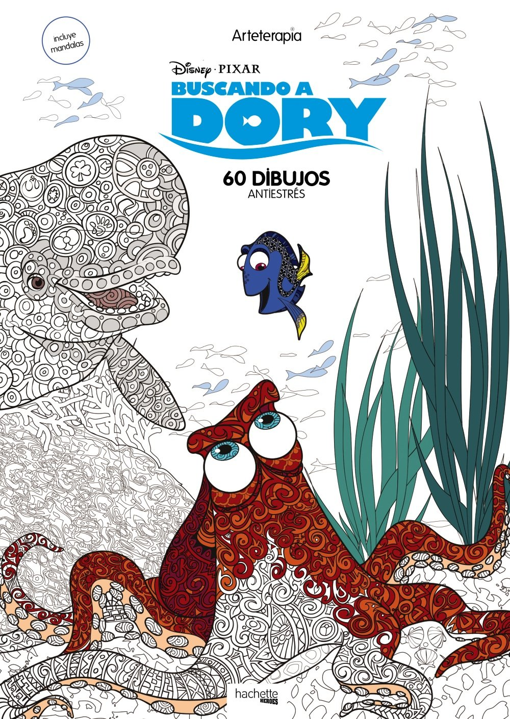 Arteterapia. Buscando a Dory Hachette Heroes - Disney - Colorear ...