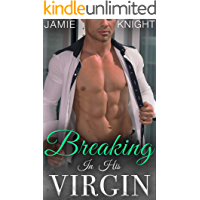 Breaking In His Virgin (Club Lush Book 9)