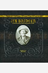 Jim Bridger: Frontiersman and Mountain Guide (Famous Explorers of the American West) Library Binding