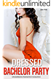 Bachelor Party: First Time Crossdressing Feminization Sissification