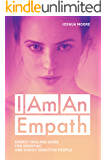 I Am An Empath: Energy Healing Guide For Empathic And Highly Sensitive People (My World Book 3) (English Edition)
