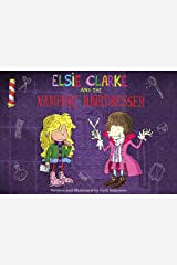 Elsie Clarke and the Vampire Hairdresser Kindle Edition