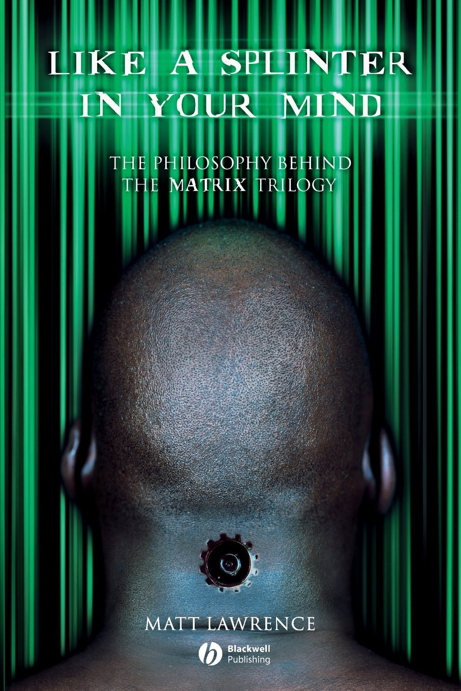 Download Like a Splinter in Your Mind: The Philosophy Behind the Matrix Trilogy PDF