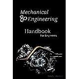 Mechanical Engineering Handbook: For The Engineers