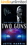 Two Guns: a serial killer thriller (Run Rabbit Run Book 2)