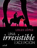 Una irresistible excepción (Volumen independiente)