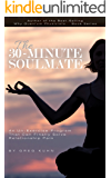 The 30-Minute Soulmate: An Un-Exercise Program That Can Finally Solve Relationship Pain