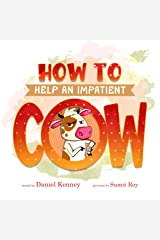How To Help An Impatient Cow (How To Cow Book 1) Kindle Edition