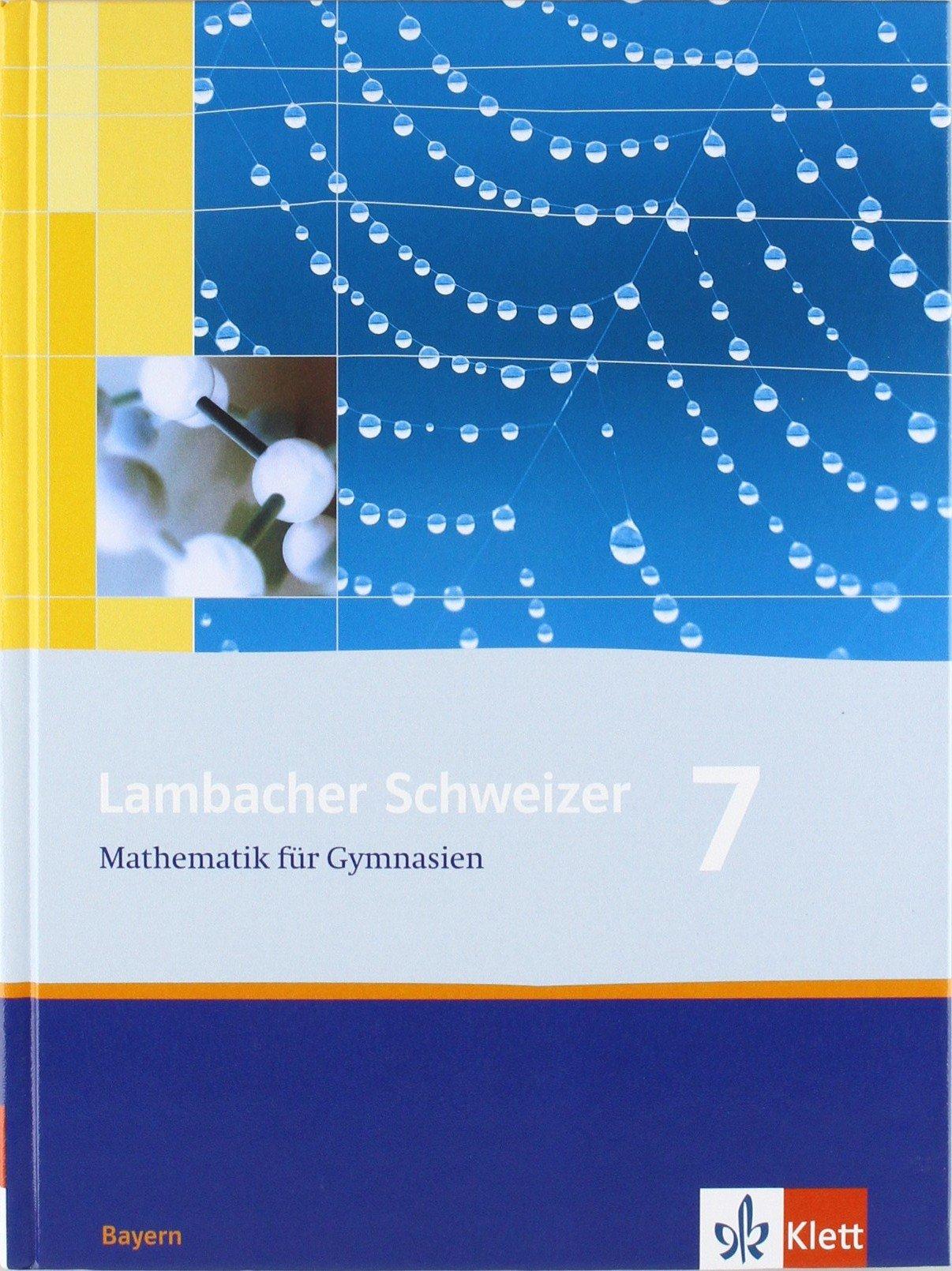 Lambacher Schweizer - Ausgabe für Bayern / Schülerbuch 7. Schuljahr Taschenbuch – 1. August 2005 Uwe Weiser Klett 3127315600 Schulbücher