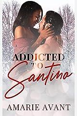 Addicted to Santino : (A BWWM Christmas Romance) Kindle Edition