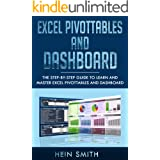 Excel PivotTables and Dashboard: The step-by-step guide to learn and master Excel PivotTables and dashboard