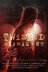 Twisted Sacrament Kindle Edition