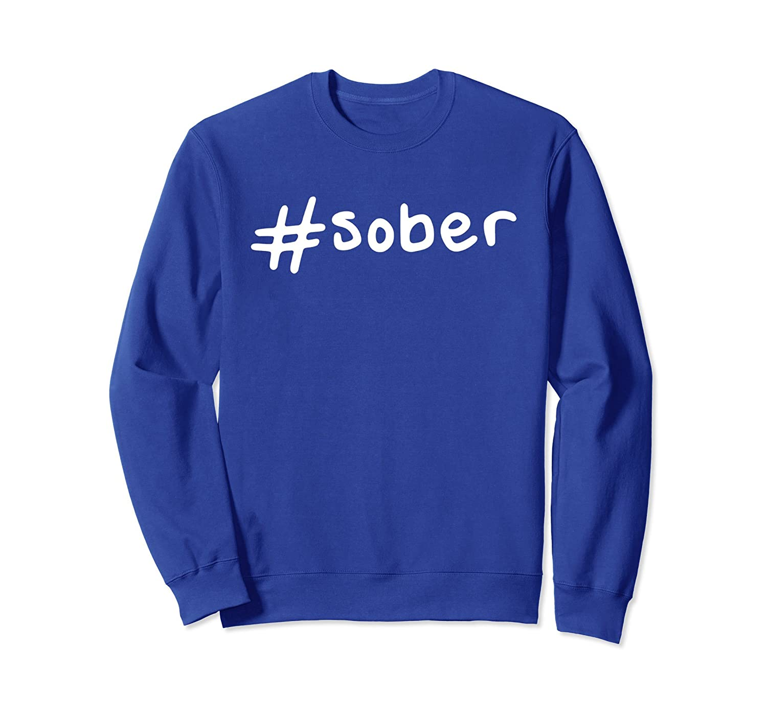 #sober Sweatshirt, Sobriety Steps Recovery Gifts-ah my shirt one gift