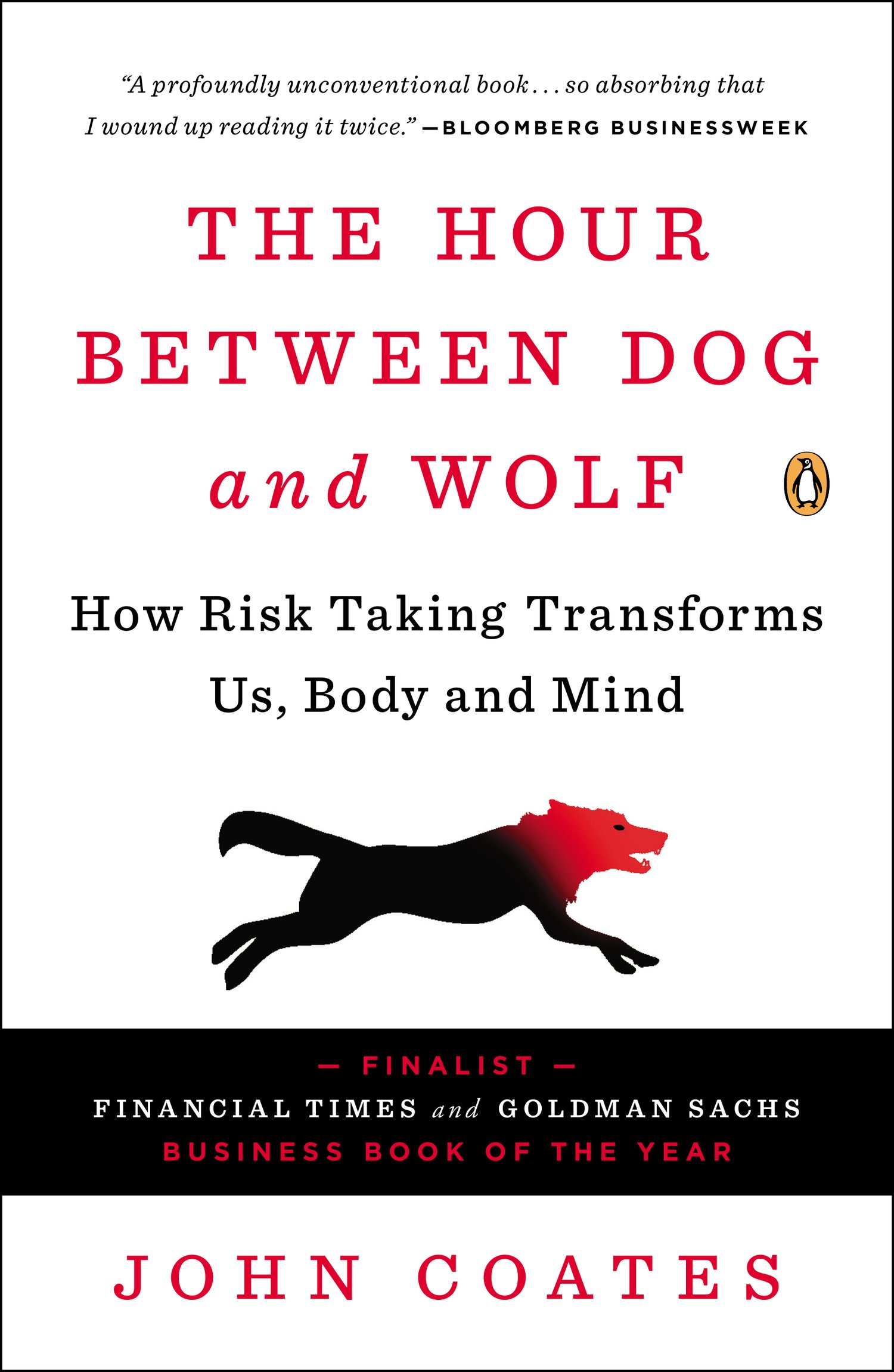 The Hour Between Dog And Wolf: How Risk Taking Transforms Us, Body And  Mind: John Coates: 9780143123408: Amazon: Books