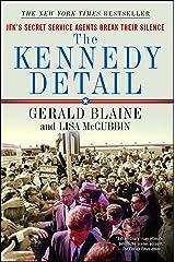 The Kennedy Detail: JFK's Secret Service Agents Break Their Silence Kindle Edition