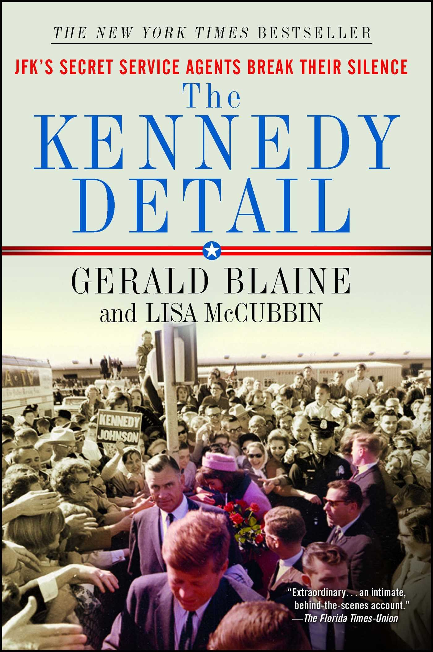 The Kennedy Detail: JFK's Secret Service Agents Break Their Silence pdf