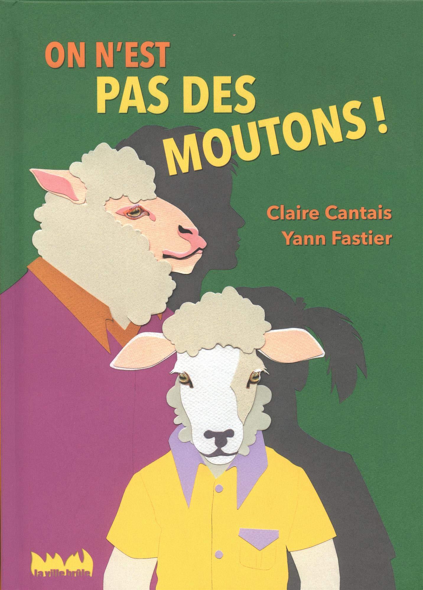 On n'est pas des moutons !: Amazon.fr: Fastier, Yann, Cantais, Claire: Livres