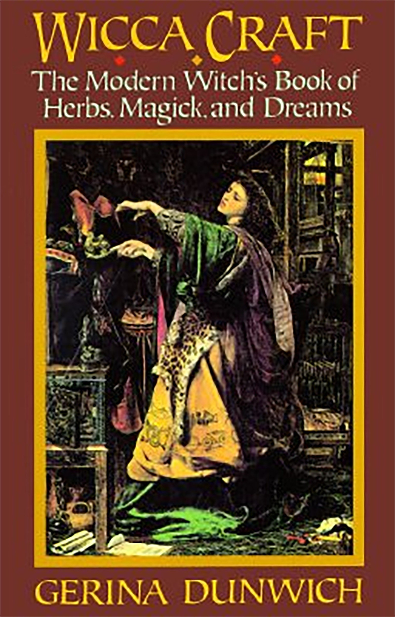 Wicca Craft The Modern Witches Book Of Herbs Magick And Dreams