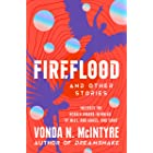Fireflood: And Other Stories